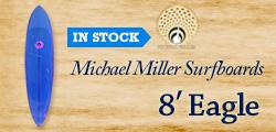Michael Miller Surfboards 8′ Eagle
