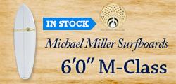 Michael Miller Surfboards 6'0″ M-Class